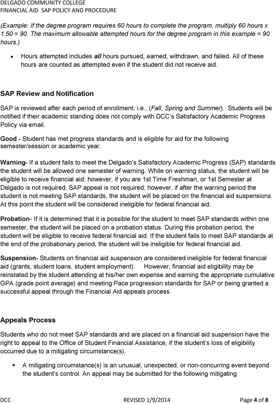 SAP Review and Notification SAP is reviewed after each period of enrollment, i.e., (Fall, Spring and Summer).