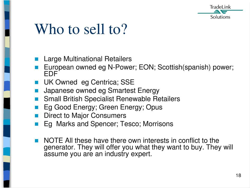 Japanese owned eg Smartest Energy Small British Specialist Renewable Retailers Eg Good Energy; Green Energy; Opus