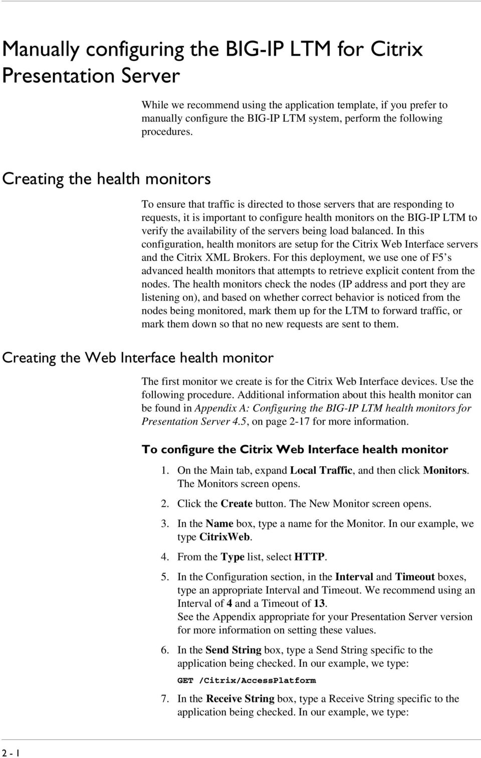 Creating the health monitors Creating the Web Interface health monitor To ensure that traffic is directed to those servers that are responding to requests, it is important to configure health