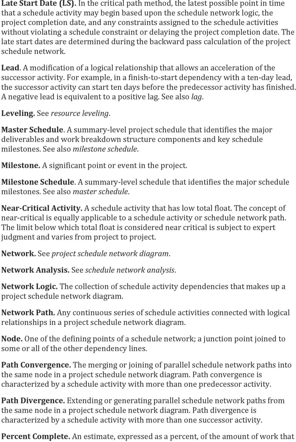 the schedule activities without violating a schedule constraint or delaying the project completion date.