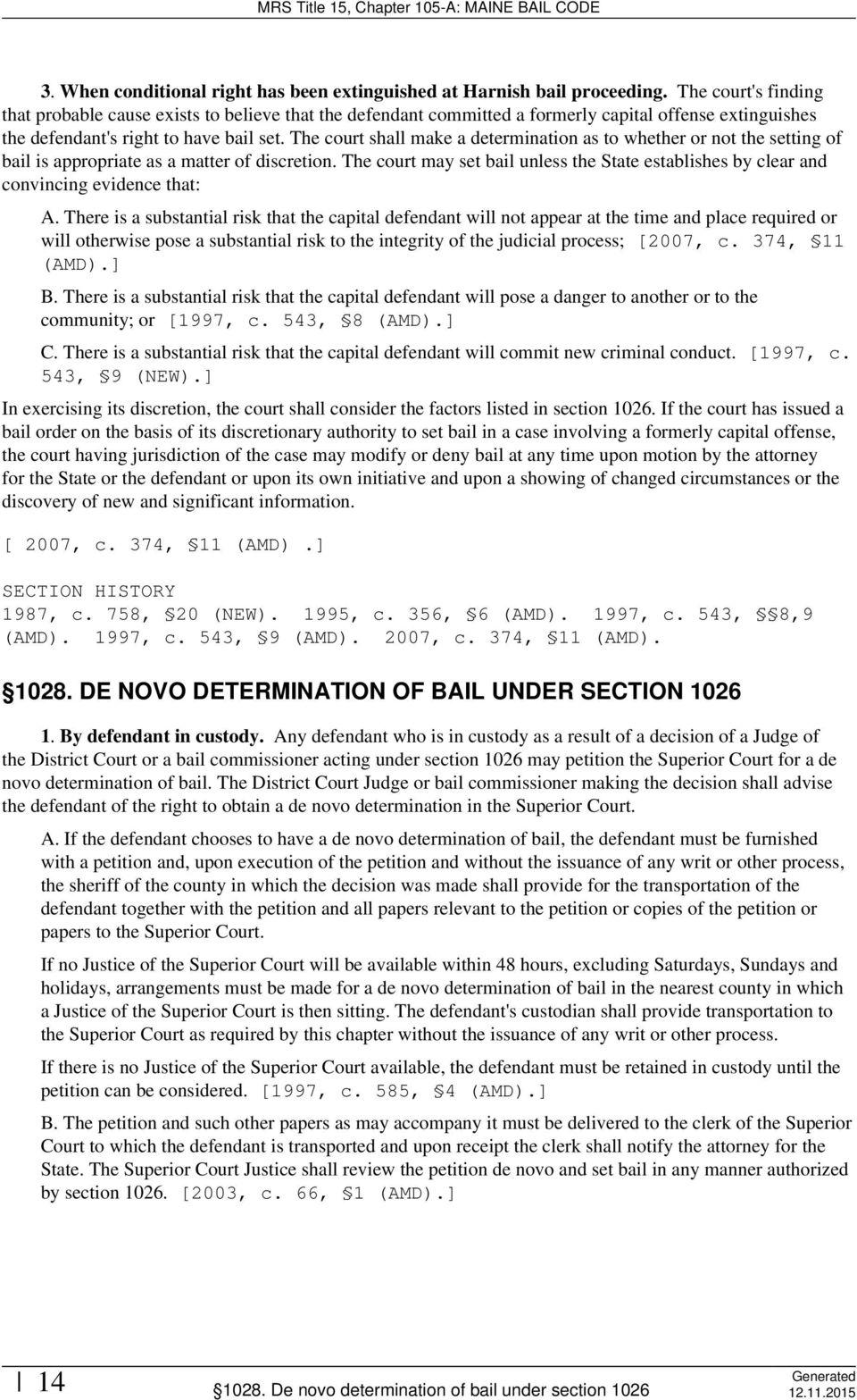 The court shall make a determination as to whether or not the setting of bail is appropriate as a matter of discretion.