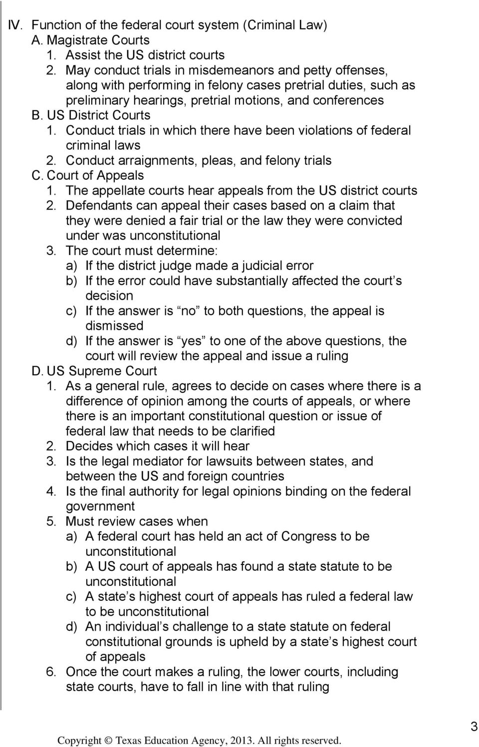 Conduct trials in which there have been violations of federal criminal laws 2. Conduct arraignments, pleas, and felony trials C. Court of Appeals 1.