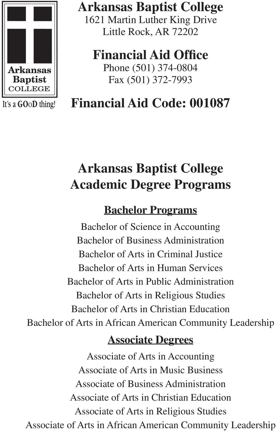 Public Administration Bachelor of Arts in Religious Studies Bachelor of Arts in Christian Education Bachelor of Arts in African American Community Leadership Associate Degrees Associate of Arts in