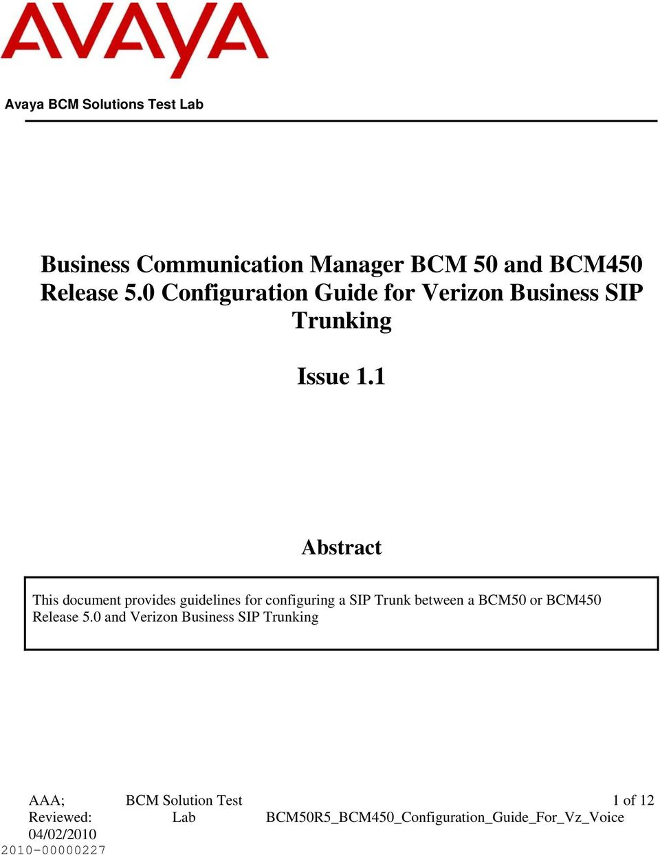 1 Abstract This document provides guidelines for configuring a SIP Trunk between a BCM50 or