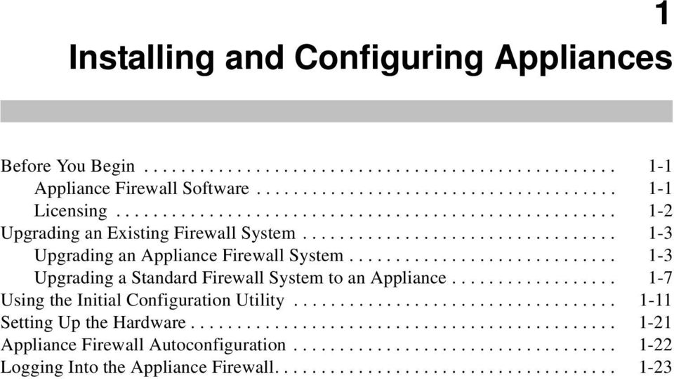 ............................ 1-3 Upgrading a Standard Firewall System to an Appliance.................. 1-7 Using the Initial Configuration Utility................................... 1-11 Setting Up the Hardware.