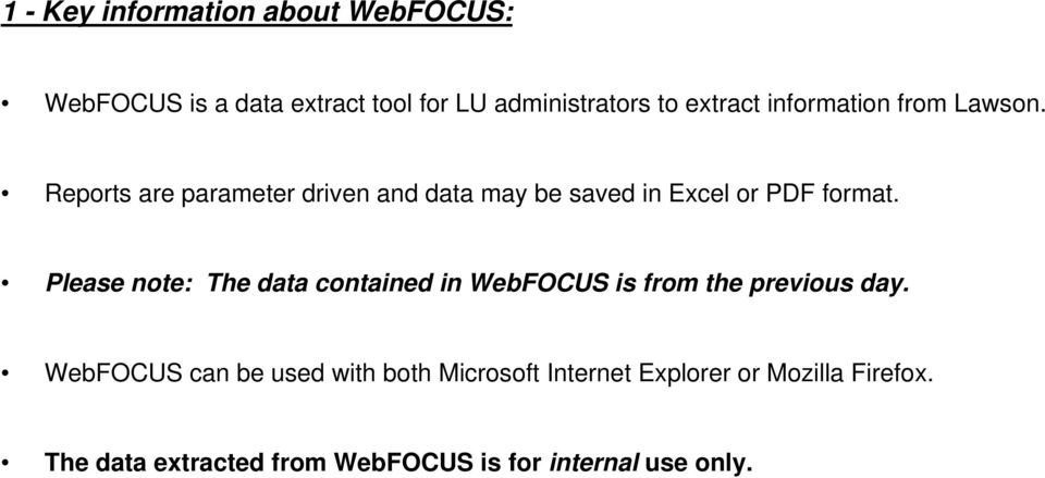 Please note: The data contained in WebFOCUS is from the previous day.