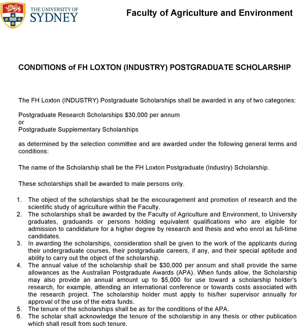 the FH Loxton Postgraduate (Industry) Scholarship. These scholarships shall be awarded to male persons only. 1.