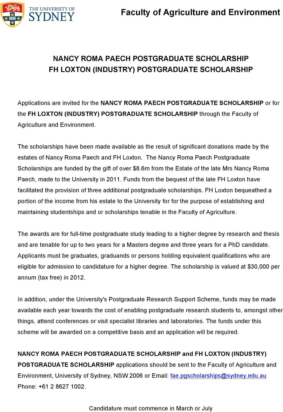 The scholarships have been made available as the result of significant donations made by the estates of Nancy Roma Paech and FH Loxton.