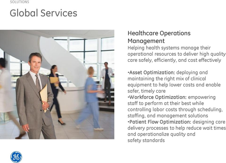 enable safer, timely care Workforce Optimization: empowering staff to perform at their best while controlling labor costs through scheduling, staffing,