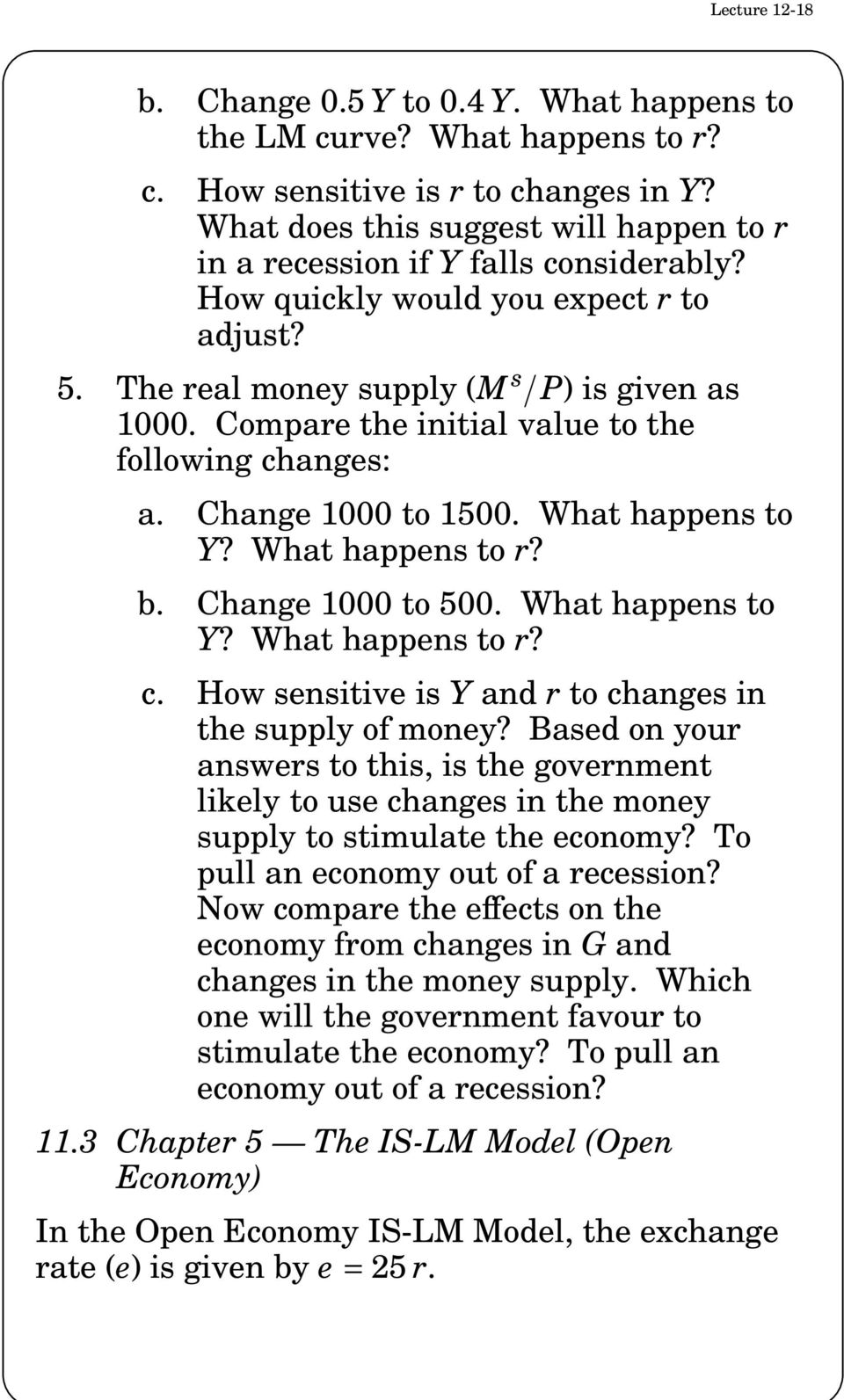 Compare the initial value to the following changes: a. Change 1000 to 1500. What happens to Y? What happens to r? b. Change 1000 to 500. What happens to Y? What happens to r? c. How sensitive is Y and r to changes in the supply of money?