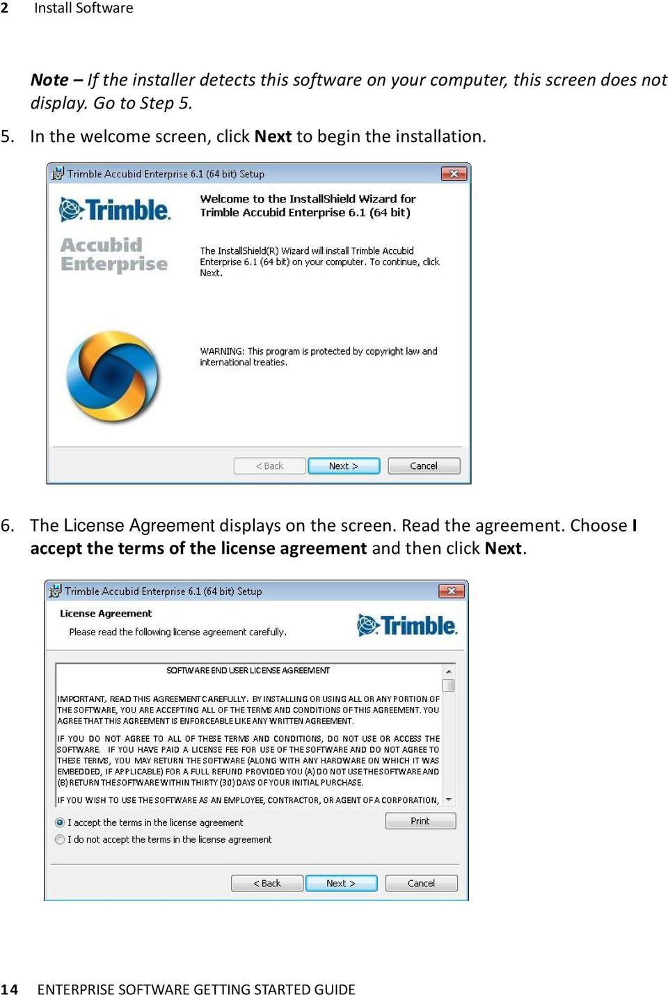 6. The License Agreement displays on the screen. Read the agreement.