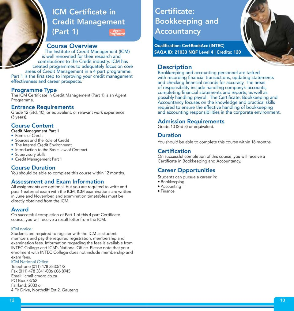Part 1 is the first step to improving your credit management effectiveness and career prospects. The ICM Certificate in Credit Management (Part 1) is an Agent Programme. Grade 12 (Std.
