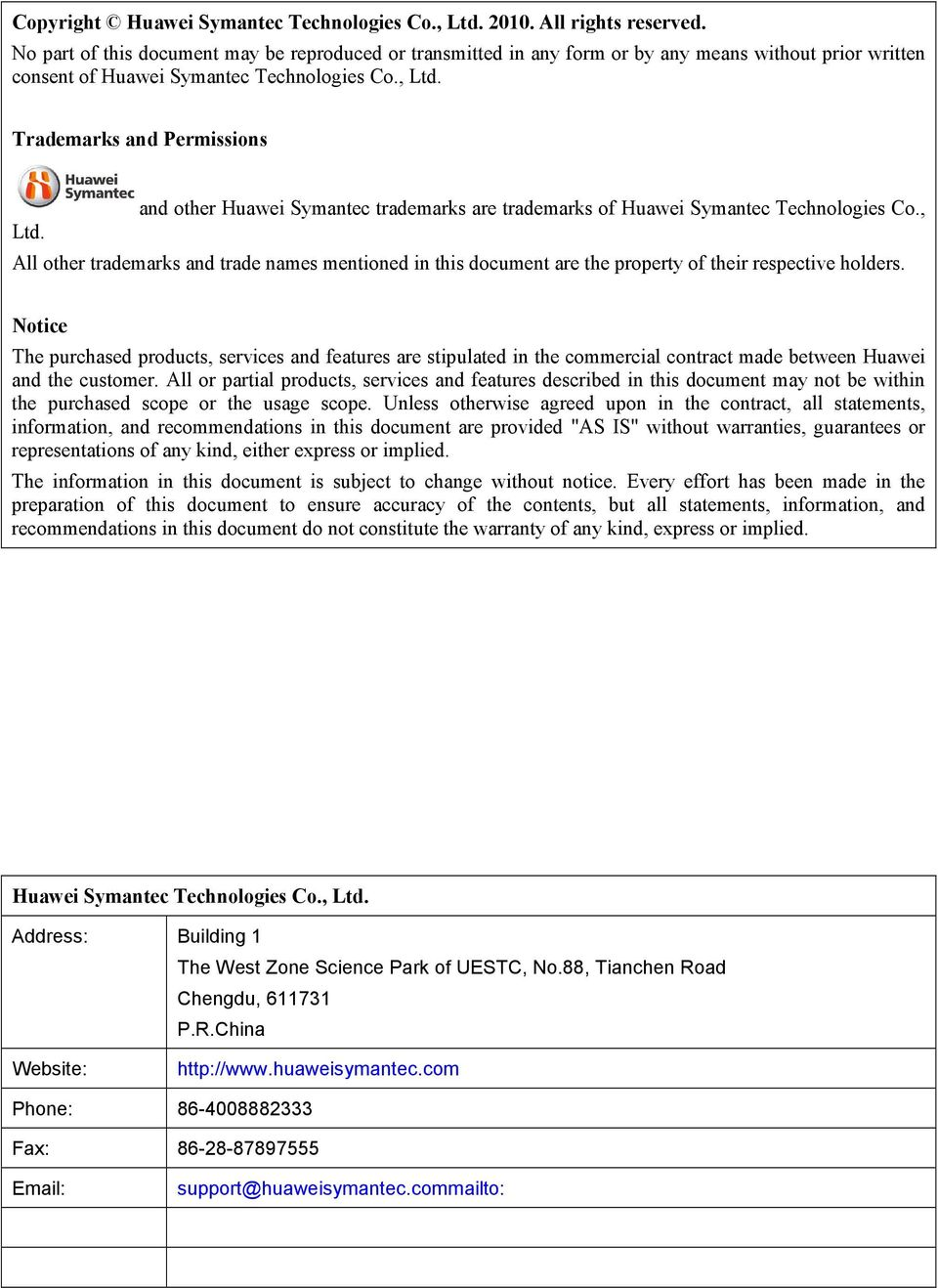 and other Huawei Symantec trademarks are trademarks of Huawei Symantec Technologies Co., All other trademarks and trade names mentioned in this document are the property of their respective holders.