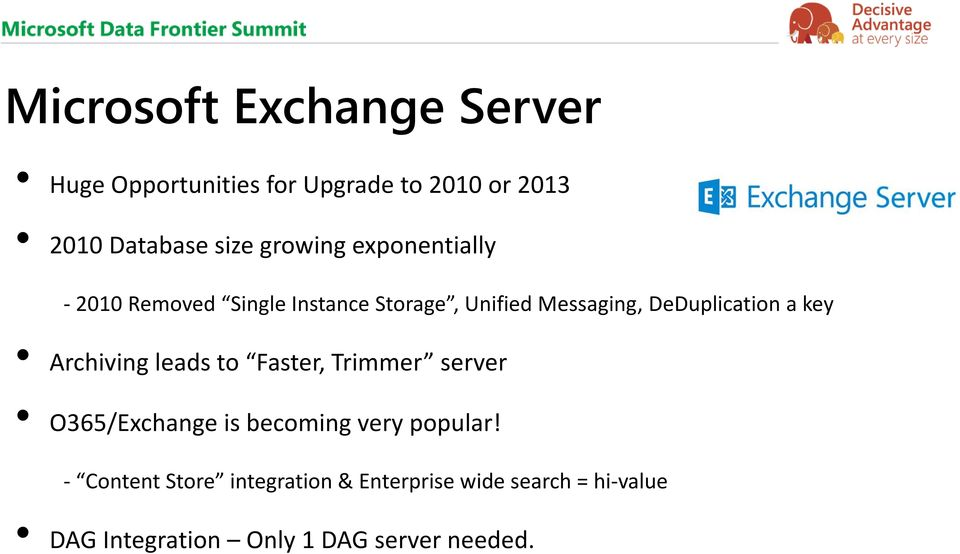a key Archiving leads to Faster, Trimmer server O365/Exchange is becoming very popular!