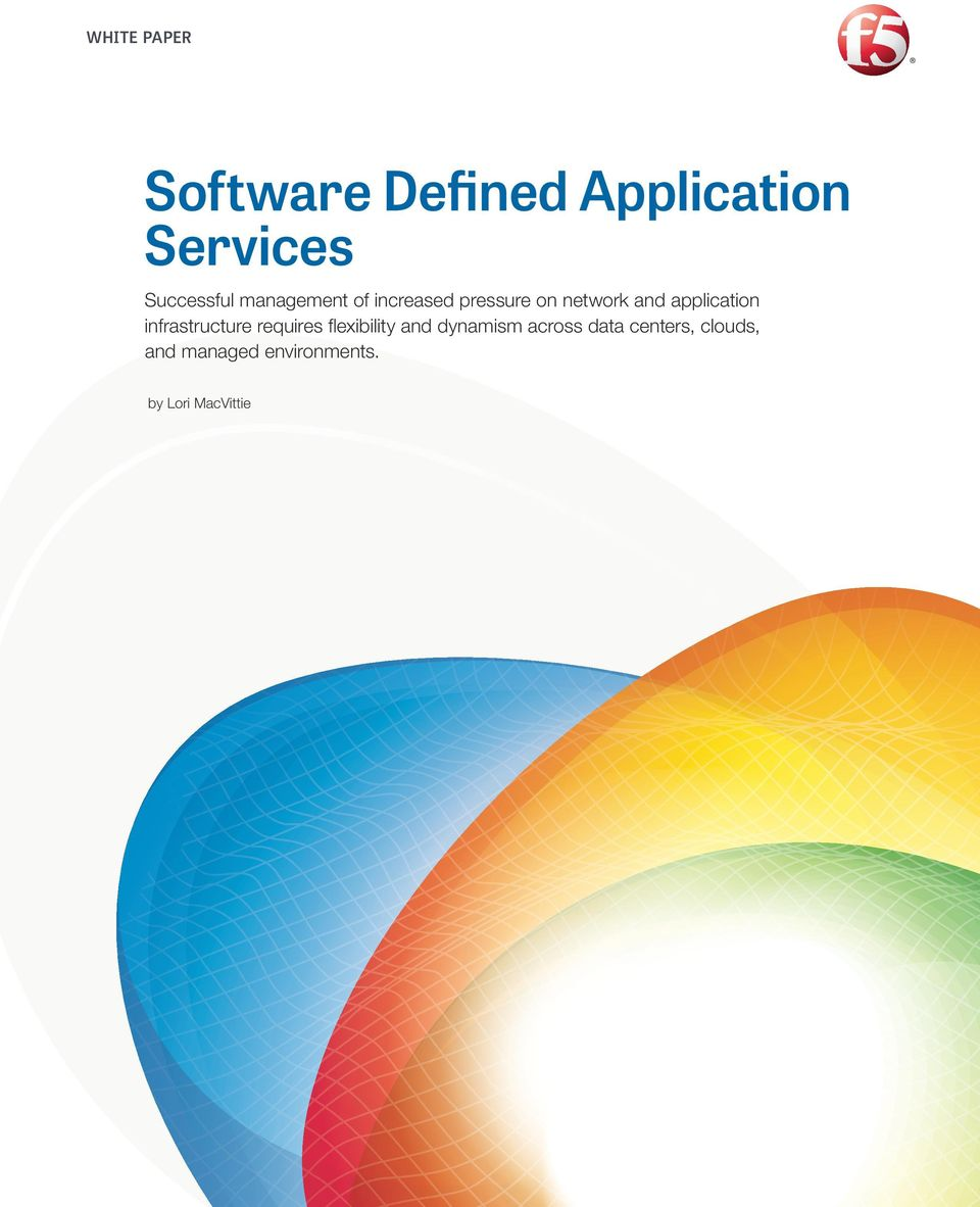 application infrastructure requires flexibility and