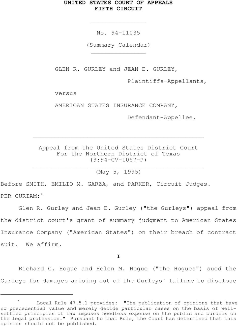 "Gurley and Jean E. Gurley (""the Gurleys"") appeal from the district court's grant of summary judgment to American States Insurance Company (""American States"") on their breach of contract suit."