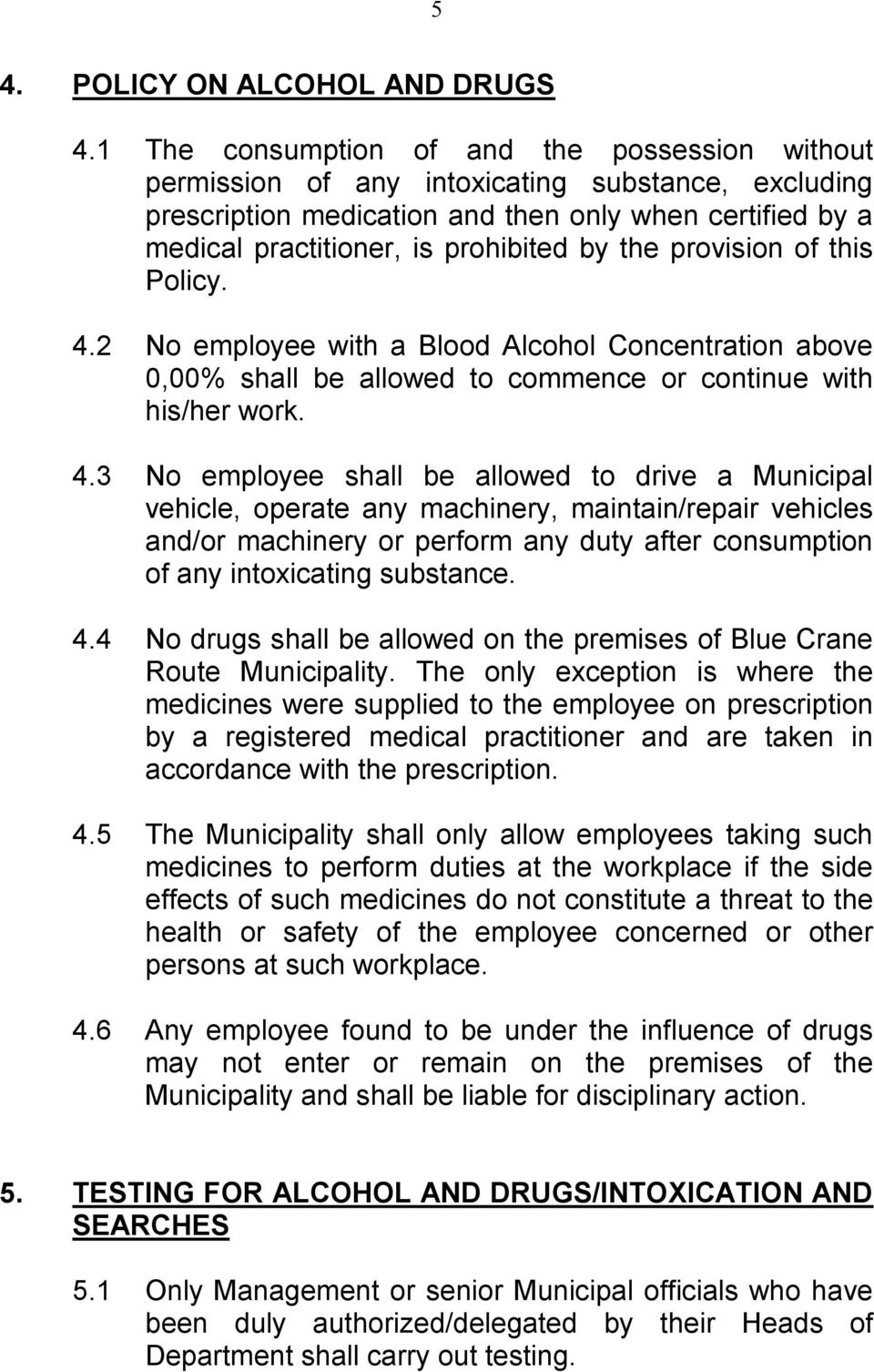 the provision of this Policy. 4.