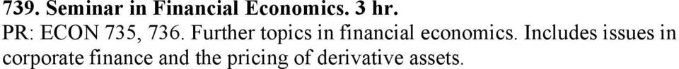 Further topics in financial economics.