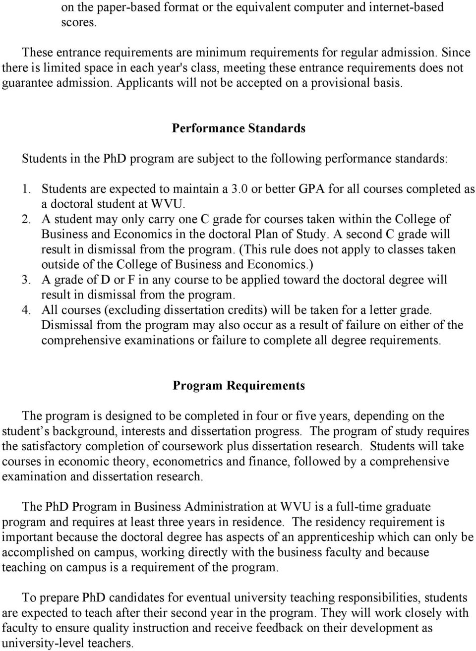 Performance Standards Students in the PhD program are subject to the following performance standards: 1. Students are expected to maintain a 3.