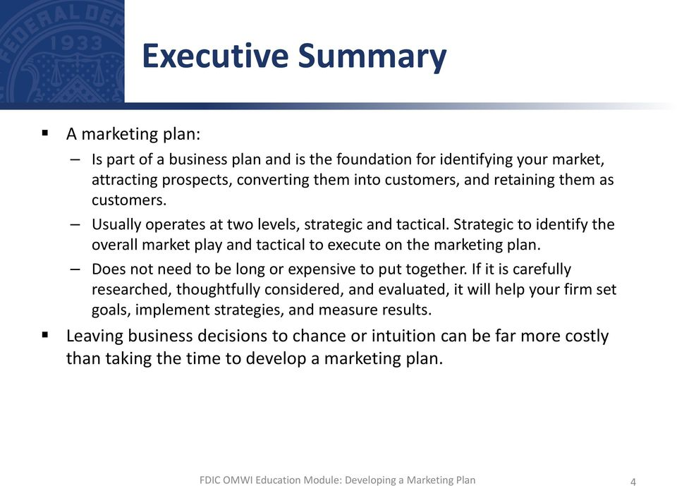 Strategic to identify the overall market play and tactical to execute on the marketing plan. Does not need to be long or expensive to put together.