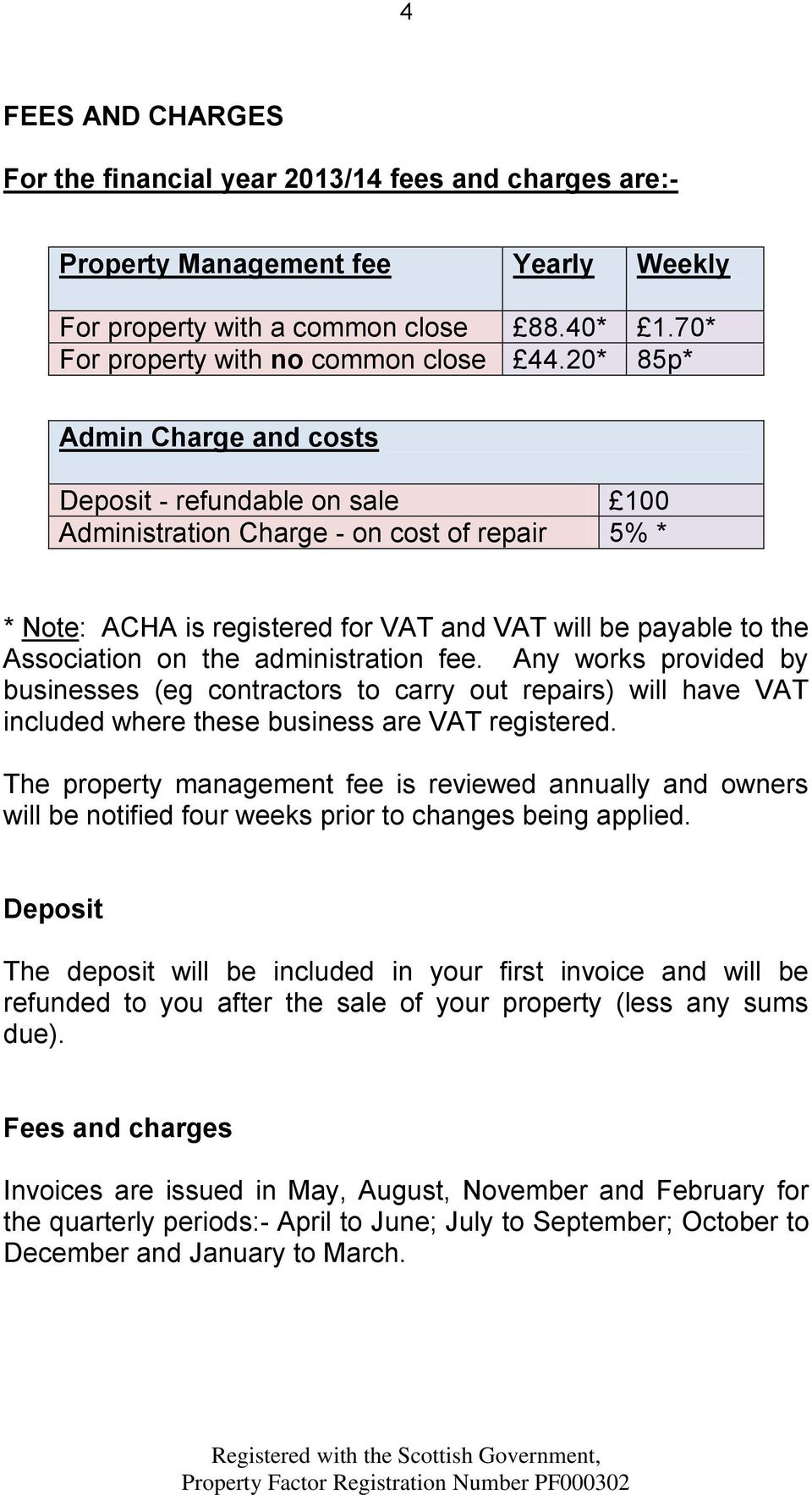 administration fee. Any works provided by businesses (eg contractors to carry out repairs) will have VAT included where these business are VAT registered.