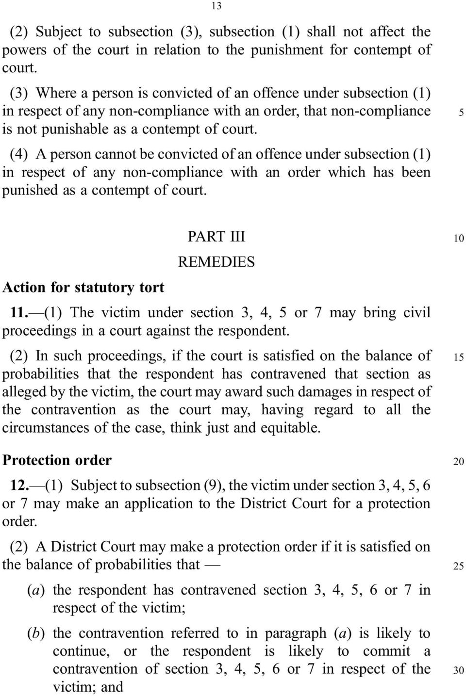 (4) A person cannot be convicted of an offence under subsection (1) in respect of any non compliance with an order which has been punished as a contempt of court.