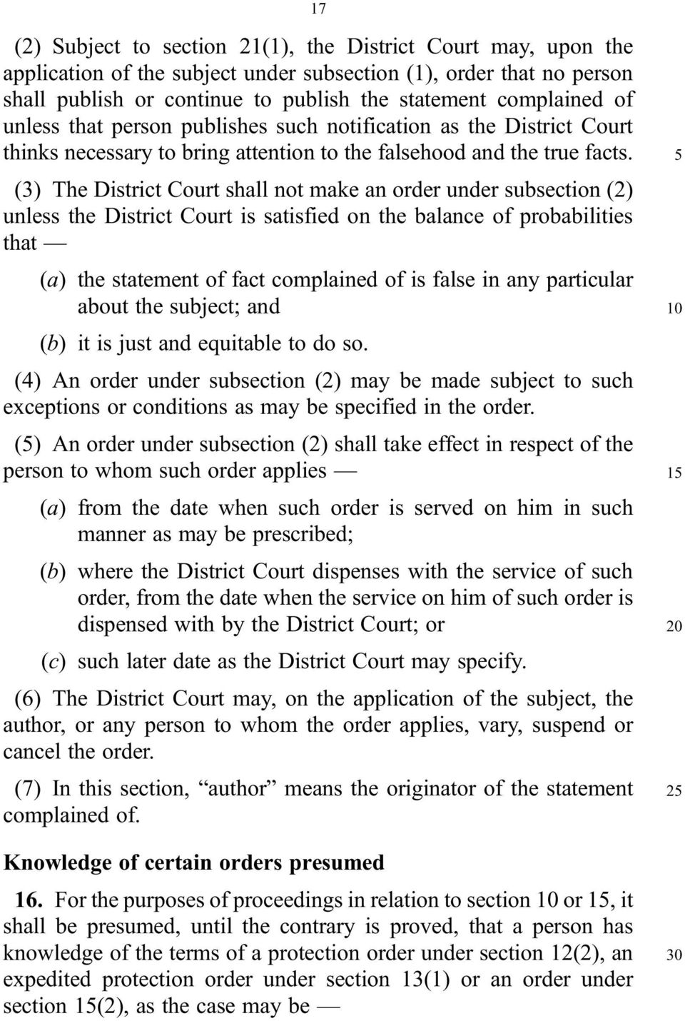 (3) The District Court shall not make an order under subsection (2) unless the District Court is satisfied on the balance of probabilities that (a) the statement of fact complained of is false in any