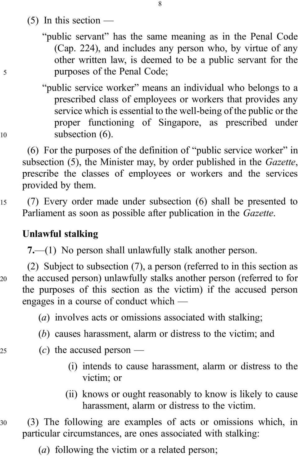 a prescribed class of employees or workers that provides any service which is essential to the well being of the public or the proper functioning of Singapore, as prescribed under 10 subsection (6).