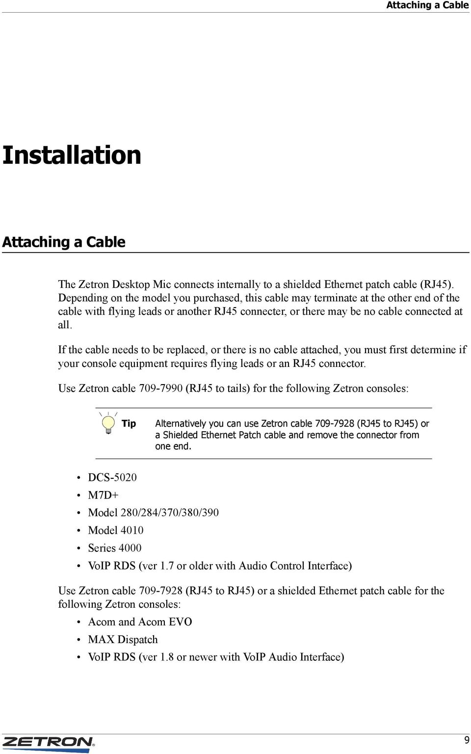 If the cable needs to be replaced, or there is no cable attached, you