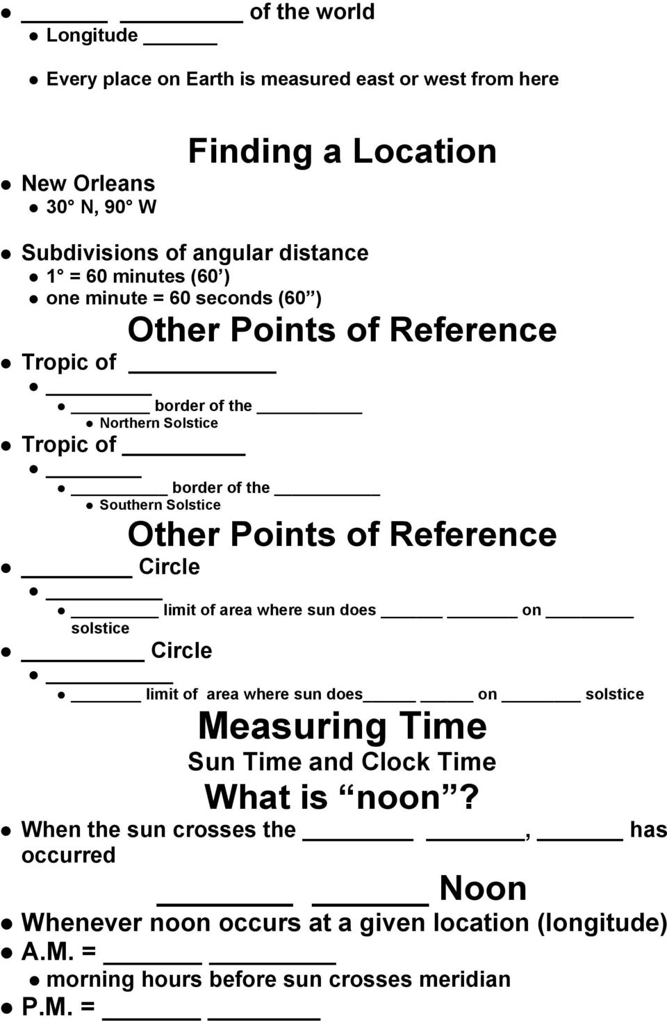 Points of Reference Circle limit of area where sun does on solstice Circle limit of area where sun does on solstice Measuring Time Sun Time and Clock Time What