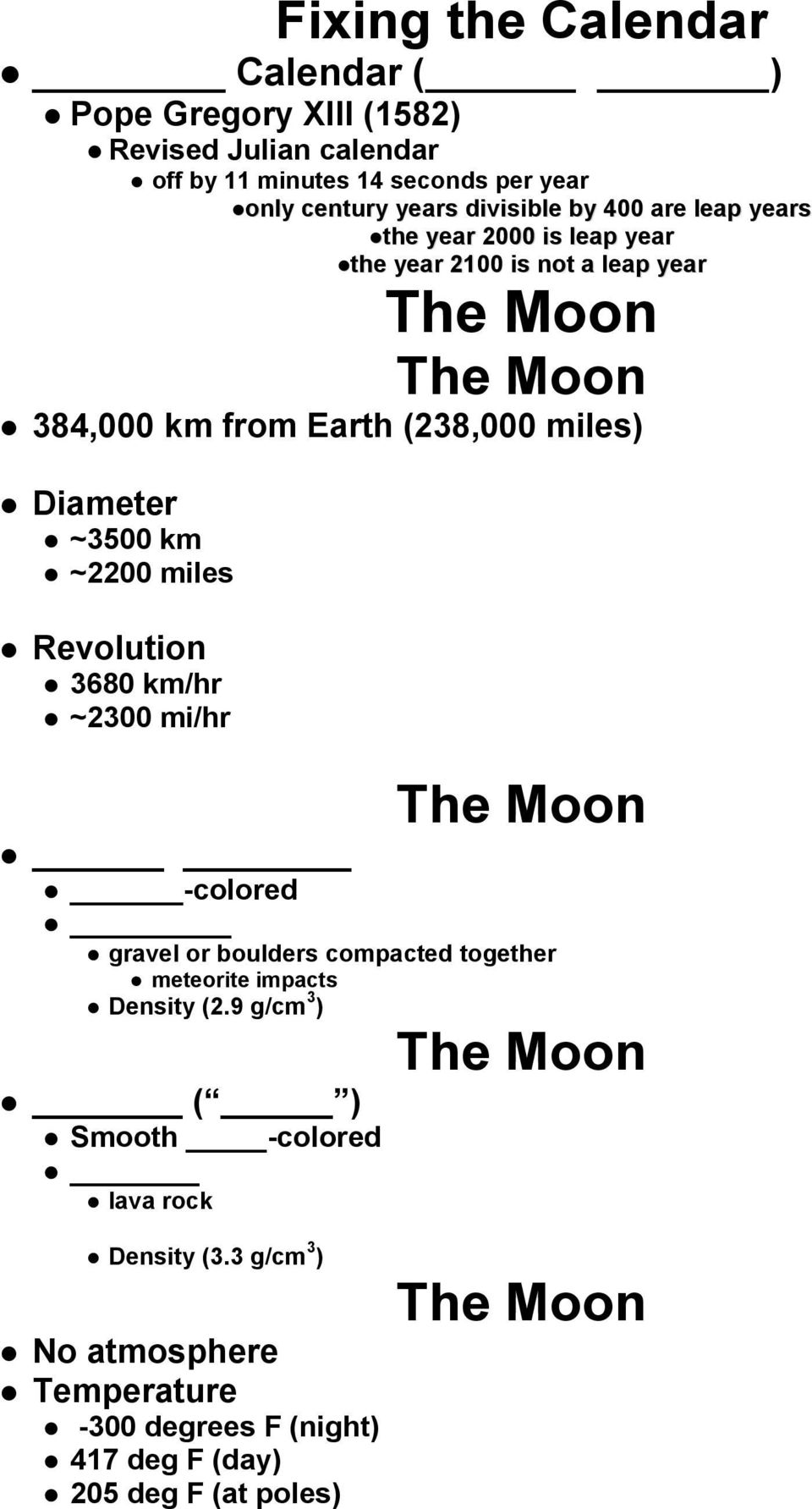 ~3500 km ~2200 miles Revolution 3680 km/hr ~2300 mi/hr The Moon -colored gravel or boulders compacted together meteorite impacts Density (2.