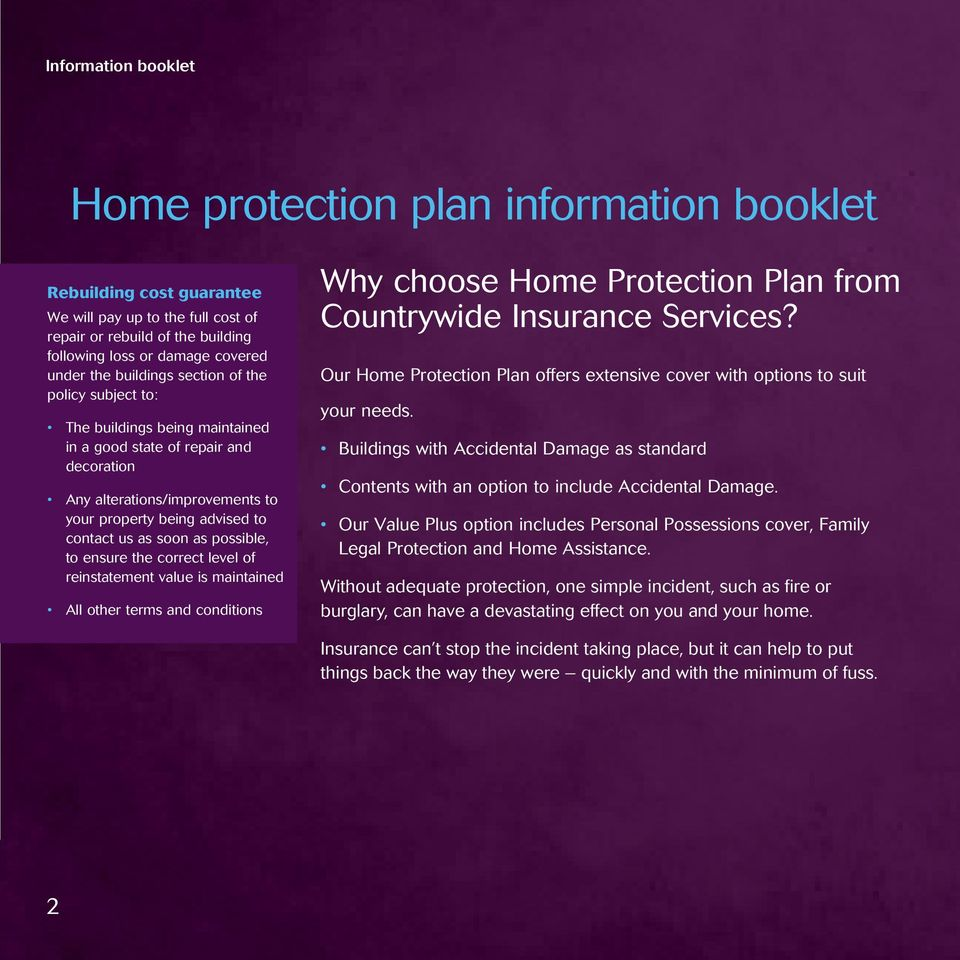 as possible, to ensure the correct level of reinstatement value is maintained All other terms and conditions Why choose Home Protection Plan from Countrywide Insurance Services?