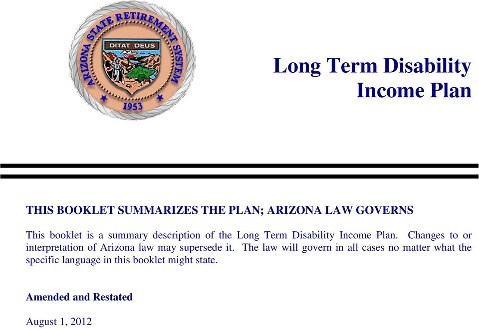 Changes to or interpretation of Arizona law may supersede it.
