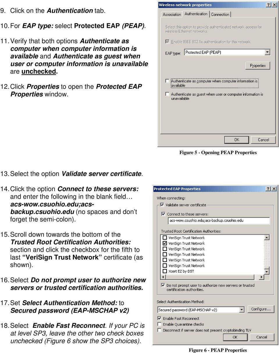 Click Properties to open the Protected EAP Properties window. Figure 5 - Opening PEAP Properties 13. Select the option Validate server certificate. 14.