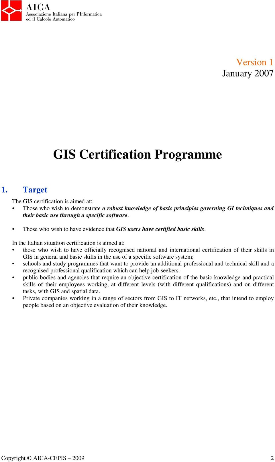 Those who wish to have evidence that GIS users have certified basic skills.