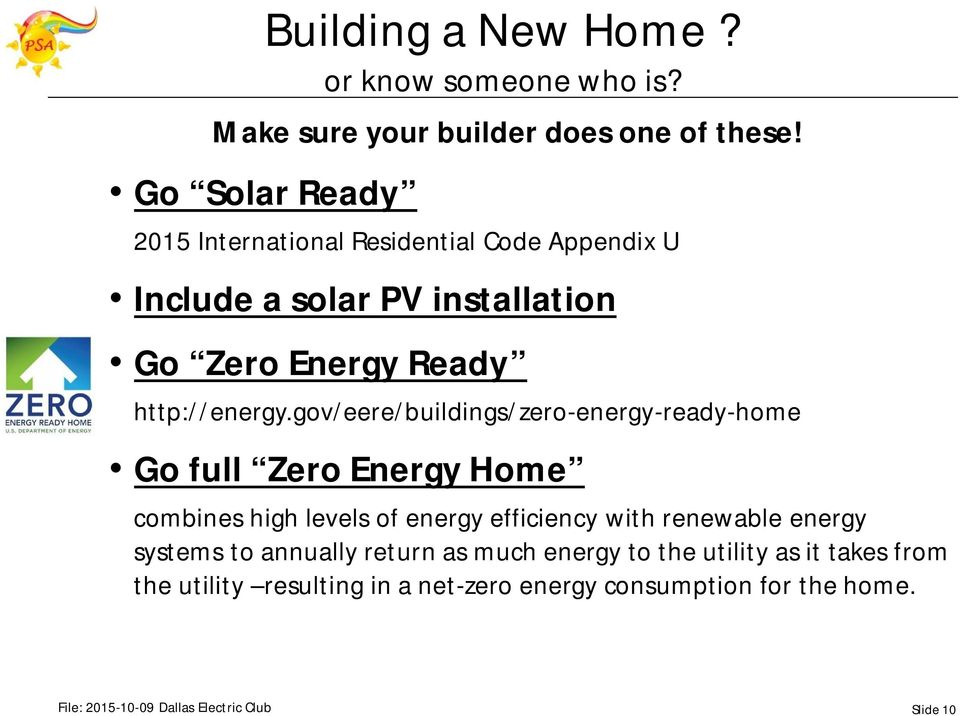 gov/eere/buildings/zero-energy-ready-home Go full Zero Energy Home combines high levels of energy efficiency with renewable energy