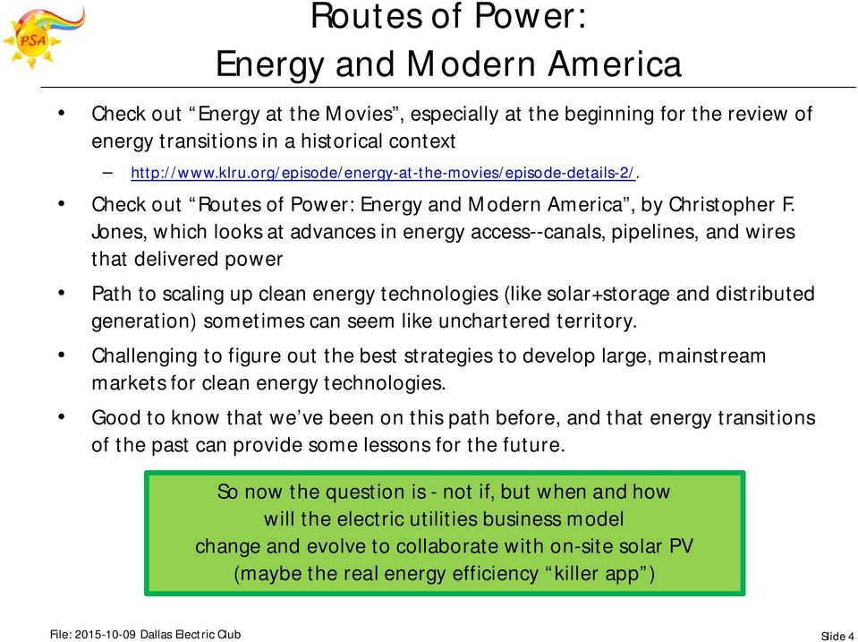 Jones, which looks at advances in energy access--canals, pipelines, and wires that delivered power Path to scaling up clean energy technologies (like solar+storage and distributed generation)