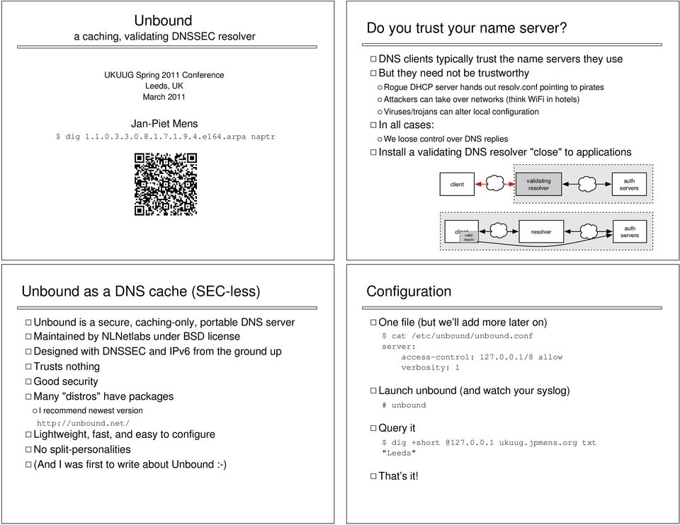 Unbound a caching, validating DNSSEC resolver  Do you trust your