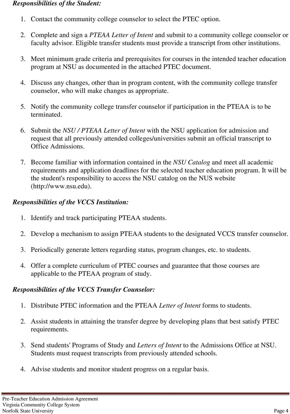 Meet minimum grade criteria and prerequisites for courses in the intended teacher education program at NSU as documented in the attached PTEC document. 4.