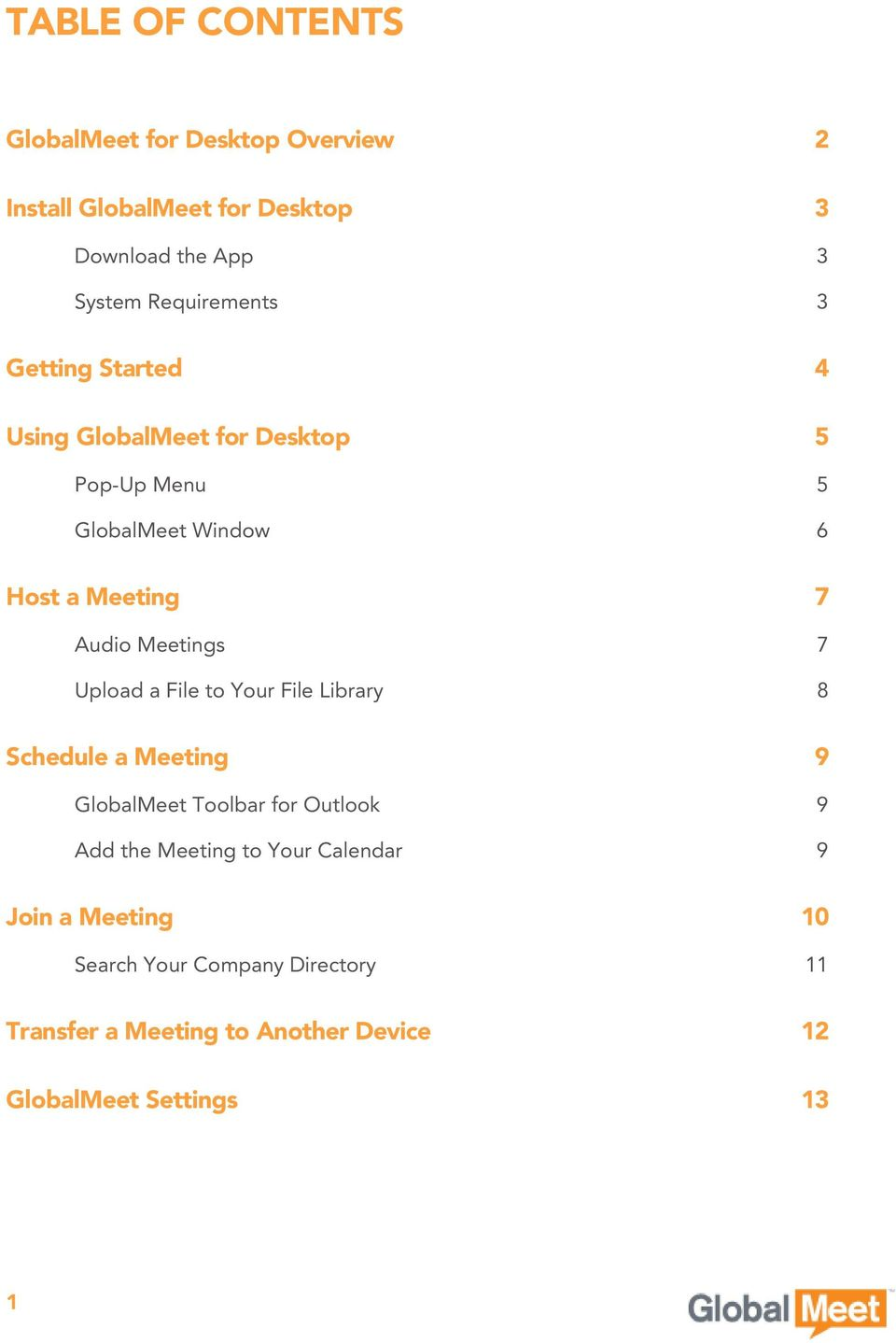 Meetings 7 Upload a File to Your File Library 8 Schedule a Meeting 9 GlobalMeet Toolbar for Outlook 9 Add the Meeting to