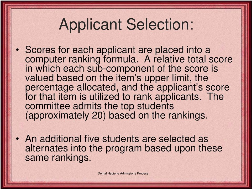 percentage allocated, and the applicant s score for that item is utilized to rank applicants.