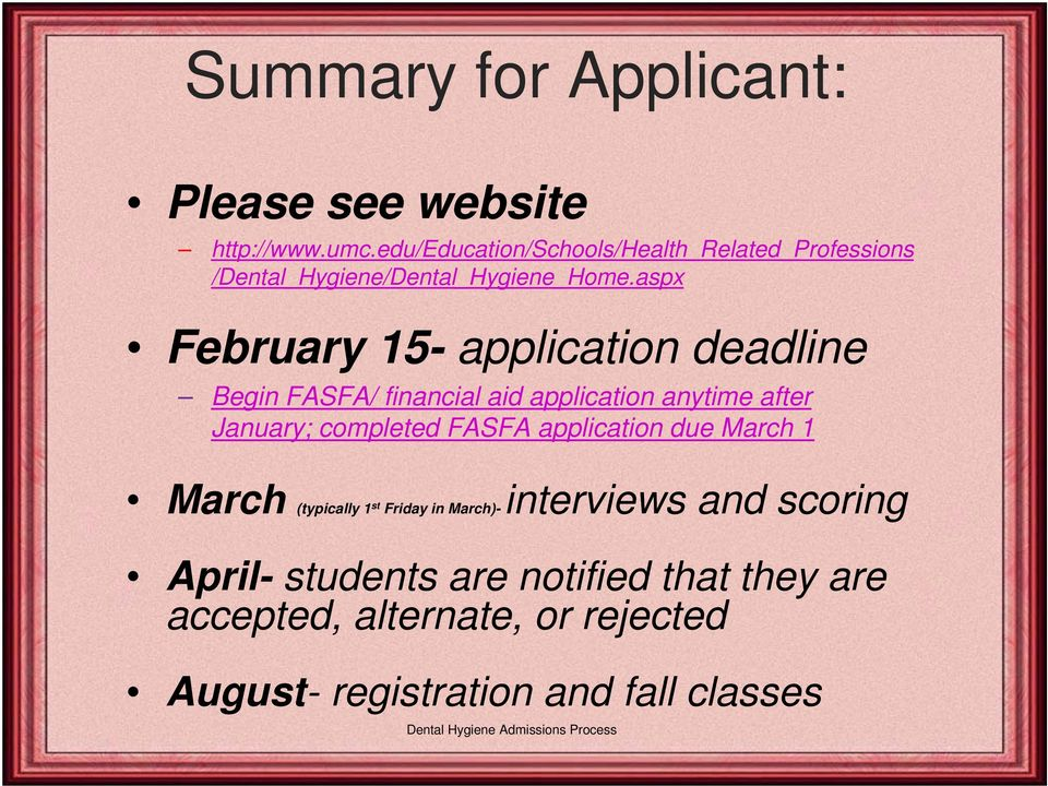 aspx February 15- application deadline Begin FASFA/ financial aid application anytime after January; completed