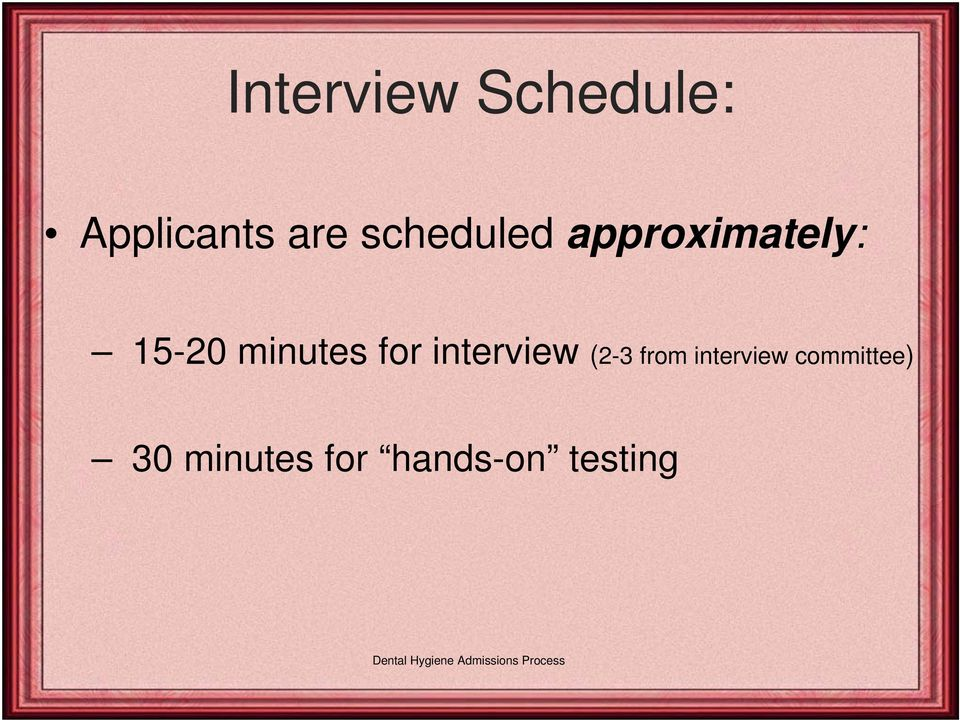 minutes for interview (2-3 from