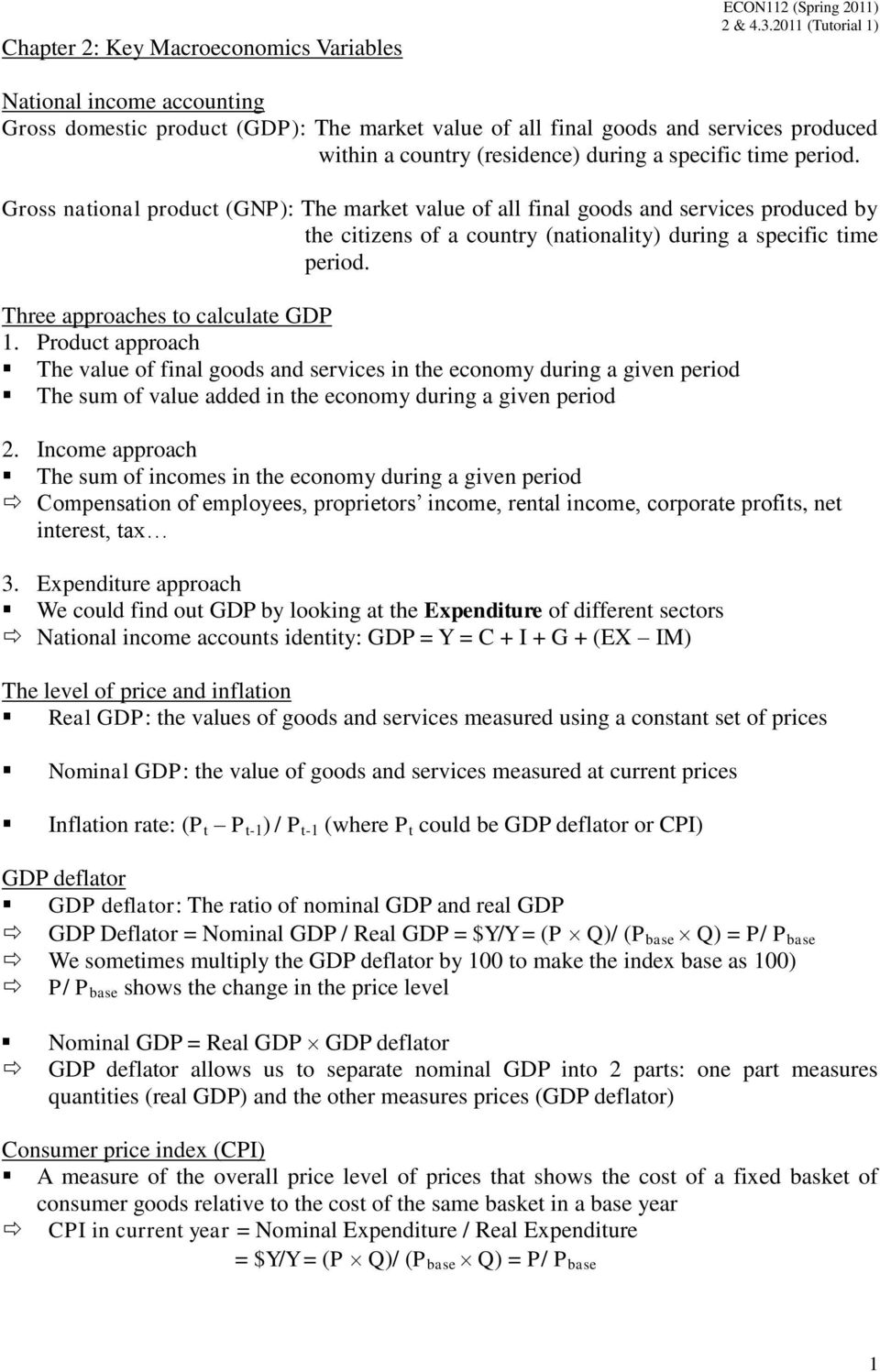 Gross national product (GNP): The market value of all final goods and services produced by the citizens of a country (nationality) during a specific time period. Three approaches to calculate GDP.