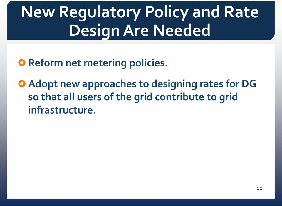 Adopt new approaches to designing rates for DG