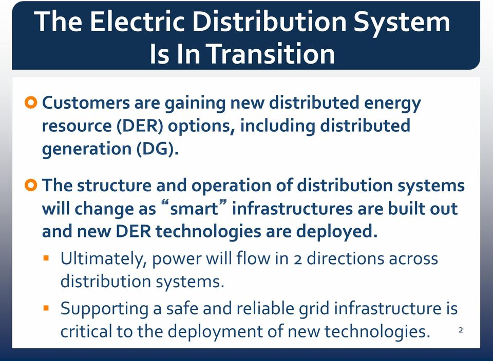 The structure and operation of distribution systems will change as smart infrastructures are built out and new DER