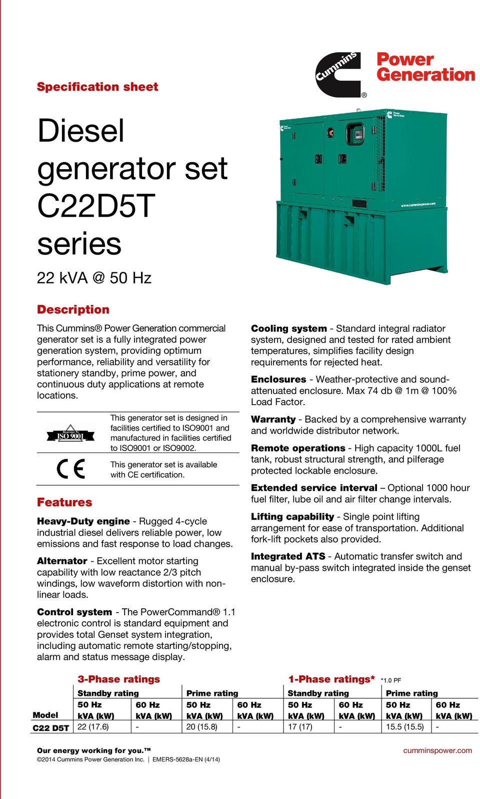 Features This generator set is designed in facilities certified to ISO9001  and manufactured in facilities certified