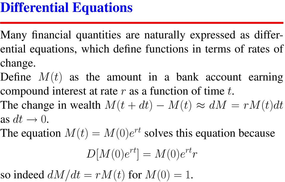 Define M(t) as the amount in a bank account earning compound interest at rate r as a function of time t.