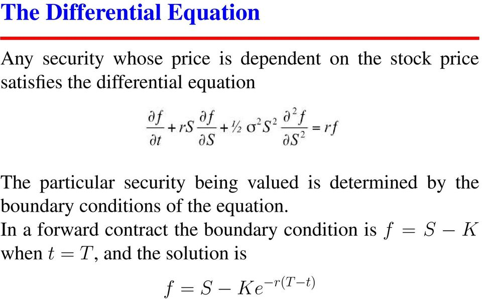 is determined by the boundary conditions of the equation.