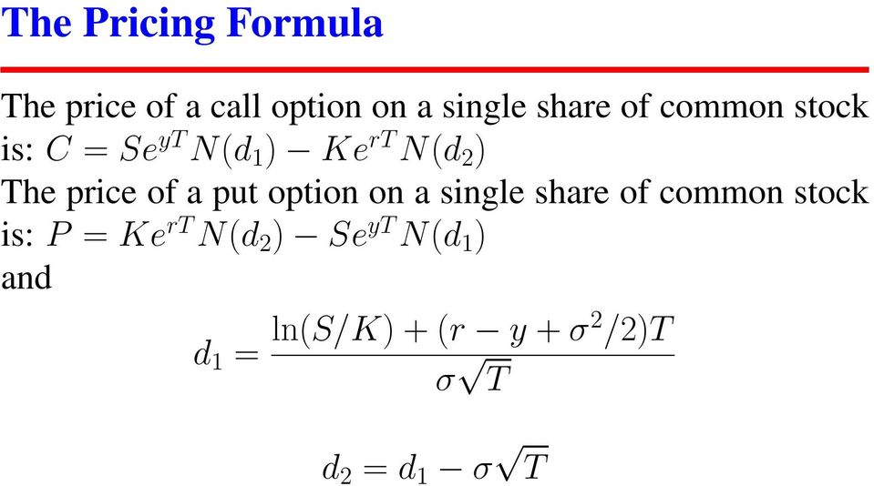 put option on a single share of common stock is: P = Ke rt N(d 2 )